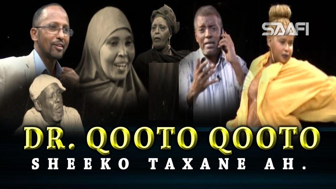 Daawo Sheekhadii Xiisaha lahayd ee Dr Qooto Qooto Qaybtii 6-aad.Daawasho wacan.
